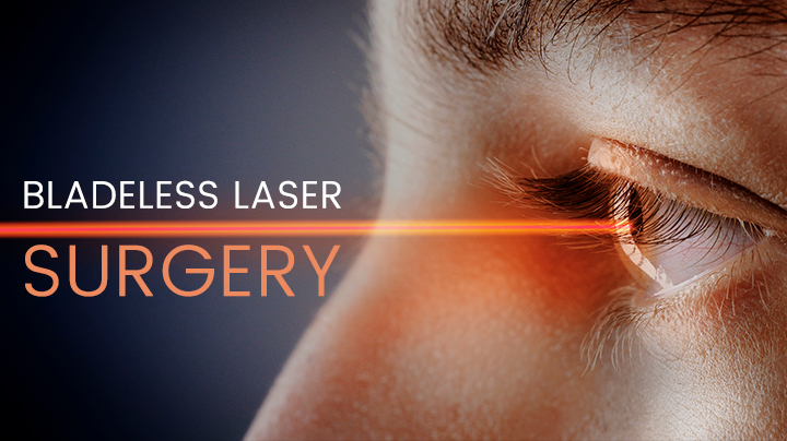 Know All About Bladeless Laser Eye Surgery