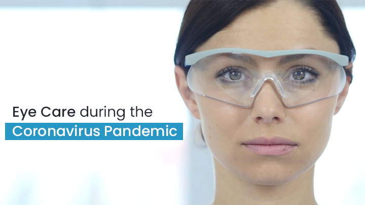How to Take Care of Your Eyes During Coronavirus Pandemic
