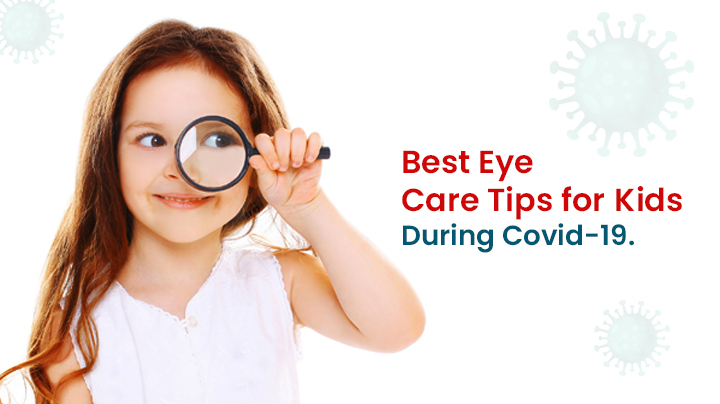 Best Eye Care Tips for Kids During Covid-19