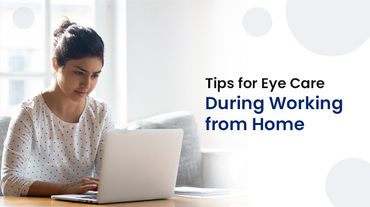 Covid-19-Tips for Eye Care During Working from Home