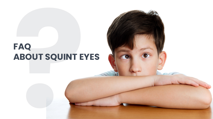 FAQs About Squint Eyes