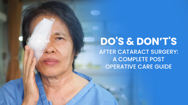 Do's & Don'ts After Cataract Surgery: A Complete Post-Operative Care Guide